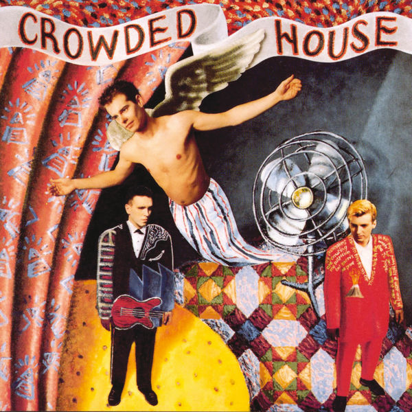 CROWDED HOUSE - DON'T DREAM IT'S OVER-