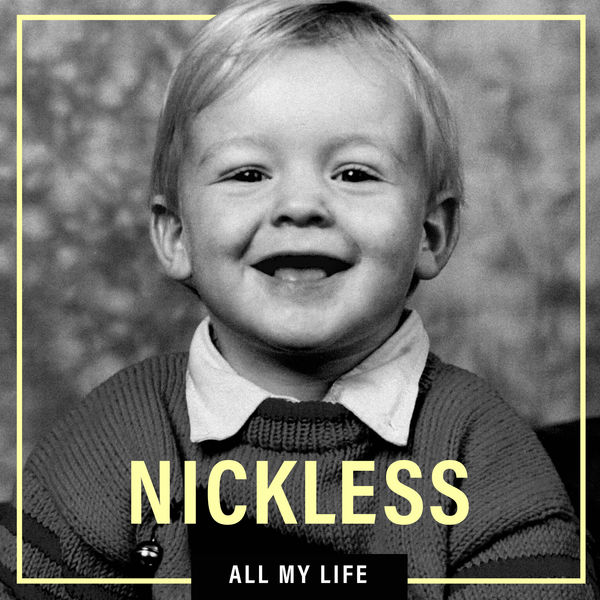 NICKLESS - ALL MY LIFE